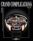 Grand Complications XI: High-Quality Watchmaking: Volume XI by Tourbillon International (Hardback, 2015)