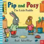 Pip and Posy: The Little Puddle von Axel Scheffler (2013, Taschenbuch)