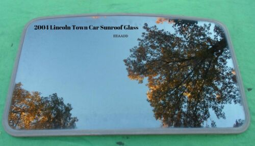2004 LINCOLN TOWN CAR OEM FACTORY YEAR SPECIFIC SUNROOF GLASS FREE SHIPPING!