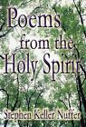 Poems from the Holy Spirit by Stephen Keller Nuffer (Hardback, 2012)