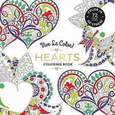 Vive le Color! Hearts (Adult Coloring Book) : Color in; de-Stress (72 Tear-out Pages) by Abrams Noterie (2016, Paperback)