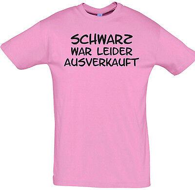 Fun T-Shirt Schwarz war ausverkauft in Rosa Sprüche Shirt Geschenk Spass Spruch