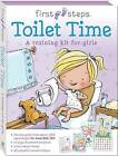 First Steps Ready to Go Toilet Time for Girls by Hinkler Books (Book, 2016)