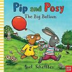 Pip and Posy: The Big Balloon by Axel Scheffler (Hardback, 2013)