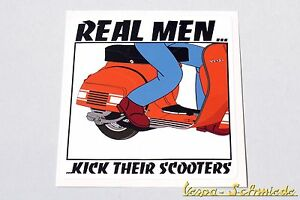 "Aufkleber Vespa Aufkleber ""real Men Kick Their Scooters!"" V50 Pk Px Sprint Rally Lambretta Automobilia"