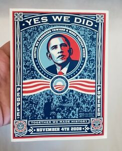 Yes We Did Shepard Fairey  2008 Barack Obama Election Vinyl Sticker  OFFICIAL
