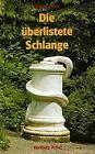 Die überlistete Schlange von Hannes Bosse (2002, Gebundene Ausgabe)