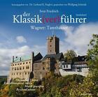 Der Klassik(ver)führer:Tannhäuser von Wolfgang Schmidt (2013)