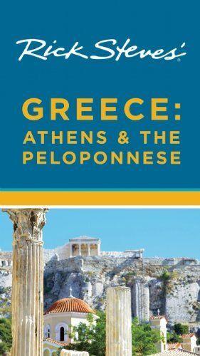 Rick Steves Greece: Athens & the Peloponnese