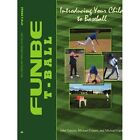 Funbe T-ball Introducing Your Child to Baseball 9781434314819 by John Tuozzo