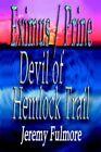 Devil of Hemlock Trail 9780595675128 by Jeremy D Fulmore Hardback