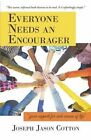 Everyone Needs an Encourager: Your Support for Each Season of Life by Joseph Jason Cotton (Paperback / softback, 2015)