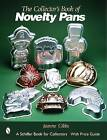 The Collector's Book of Novelty Pans by Jeanne Gibbs (Paperback, 2003)