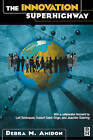 The Innovation Superhighway: Harnessing Intellectual Capital for Sustainable Collaborative Advantage by Debra M. Amidon (Paperback, 2002)