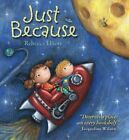 Just Because by Rebecca Elliott (Board book, 2014)