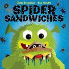 Spider Sandwiches by Claire Freedman (Hardback, 2014)