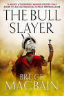 The Bull Slayer by Bruce Macbain (Hardback, 2013)