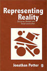 Representing Reality: Discourse, Rhetoric and Social Construction by Jonathan Potter (Paperback, 1996)