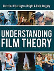 Understanding Film Theory: Theoretical and Critical Perspectives by Christine Etherington-Wright, Ruth Doughty (Paperback, 2011)