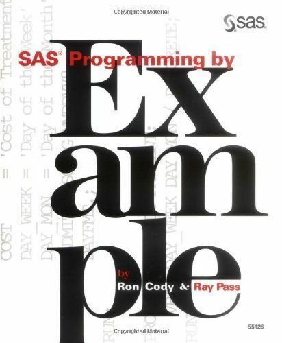 SAS Programming by Example  (ExLib) by Ray Pass; Ron Cody