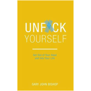 Unf-ck-Yourself-Get-out-of-your-head-and-into-your-life-9781473671560-NEW-HB