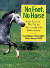No Foot, No Horse: Foot Balance - The Key to Soundness and Performance by Gail Williams, Martin Deacon (Paperback, 2002)