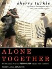 Alone Together Why We Expect More From Technology and Le.. 9781452631912 CD