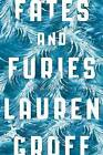Fates and Furies by Lauren Groff (Hardback, 2015)