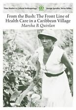 From the Bush: The Front Line of Health Care in a Caribbean Village by Marsha...