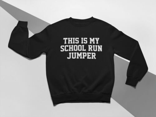 This Is My School Run Jumper Unisex Crew Neck Sweatshirt Mum Mummy Gift Mother