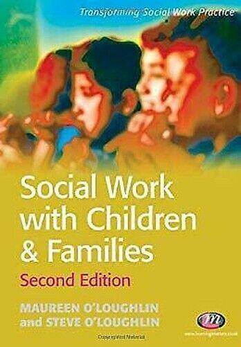 Social Arbeiten mit Kinder und Familien von O' Loughlin, Maureen