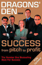 Dragons' Den: Success, From Pitch to Profit, By Duncan Bannatyne, Deborah Meaden