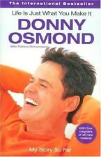 Life is Just What You Make It: My Story So Far ( Osmond, Donny ) Used - Good