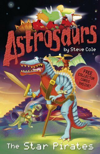 Astrosaurs 10: The Star Pirates by Cole, Steve Paperback Book The Cheap Fast