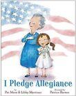 I Pledge Allegiance by Libby Martinez, Pat Mora (Hardback, 2014)