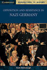 Opposition and Resistance in Nazi Germany by Frank McDonough (Paperback, 2001)