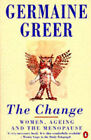 The Change: Women, Ageing and the Menopause by Germaine Greer (Paperback, 1992)