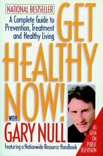Get Healthy Now! by Gary Null/ 1999 Hardcover