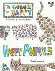 The Color of Happy: Happy Animals: A Grown-Up Coloring Book by Tara Cousins (Paperback / softback, 2016)