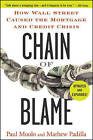Chain of Blame: How Wall Street Caused the Mortgage and Credit Crisis by Mathew Padilla, Paul Muolo (Paperback, 2010)
