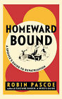 Homeward Bound: A Spouse's Guide to Repatriation by Robin Pascoe (Paperback / softback, 2000)