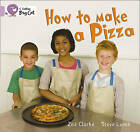 How to Make a Pizza: Band 00/Lilac by Zoe Clarke, Steve Lumb (Paperback, 2010)