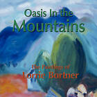 Oasis in the Mountains; The Paintings of Lorrie Bortner by Lorrie Bortner (Paperback / softback, 2009)