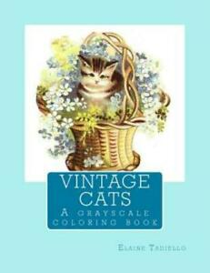 Vintage Cats: A grayscale coloring book 9781546459378 | eBay