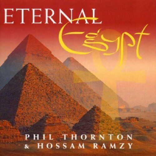 PHIL THORNTON & HOSSAM RAMZY - ETERNAL EGYPT - 1996 - CD 6 TITRES - NEW NEUF NEU
