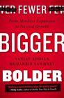 Fewer, Bigger, Bolder: From Mindless Expansion to Focused Growth by Sanjay Khosla, Mohanbir Sawhney (Hardback, 2014)