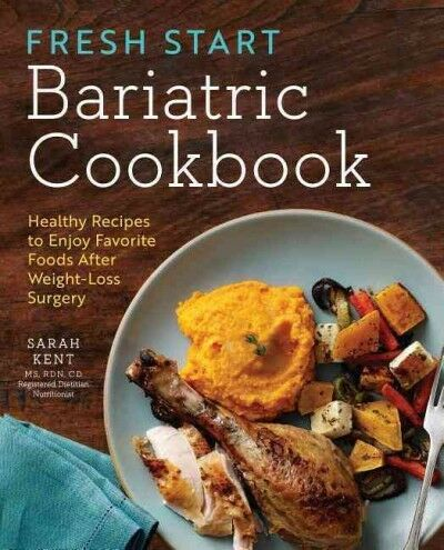 Fresh Start Bariatric Cookbook Healthy Recipes To Enjoy Favorite