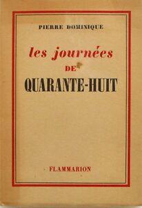 Les Journées De Quarante Huit - Pierre Dominique - 1948 - Non Découpé Petit Profit