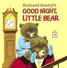 Richard Scarry's Good Night, Little Bear by Richard Scarry (Hardback, 2015)