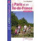 A Paris Et En Ile-de-France a Pied En Famille by Federation Francaise de la Randonnee Pedestre (Paperback, 2006)
